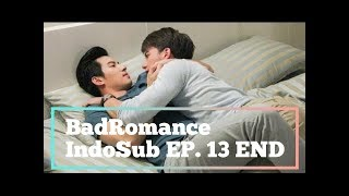 Video [INDO SUB] BAD ROMANCE THE SERIES EP. 13 END download MP3, 3GP, MP4, WEBM, AVI, FLV November 2019