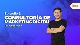 Consultoria Marketing digital Ep.3 con Josué Moya