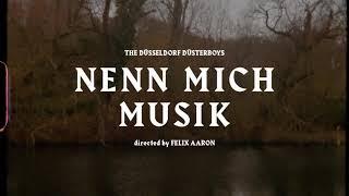 The Düsseldorf Düsterboys - Nenn mich Musik (official Video)