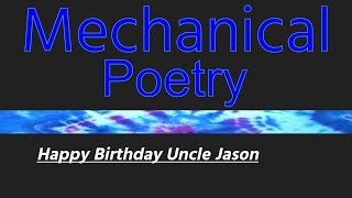 Video Mechanical Poetry - Happy Birthday Uncle Jason download MP3, 3GP, MP4, WEBM, AVI, FLV Juni 2018