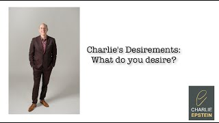 Charlies Desirements: What Do You Desire?