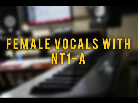 Recording Female Vocals with the NT1-A | Vlog 115
