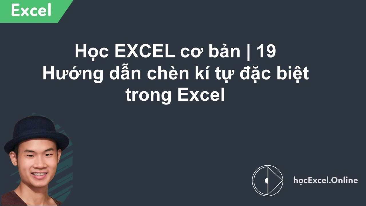 Học EXCEL cơ bản | 19 Hướng dẫn chèn kí tự đặc biệt trong Excel