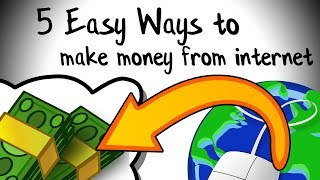 5 Easy Ways to Make Money from Internet