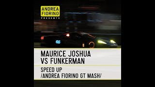 Maurice Joshua Vs Funkerman - Speed Up (Andrea Fiorino GT Mash)