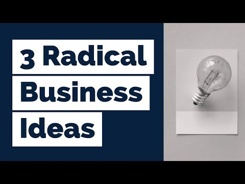 3 radical business ideas to turn your small business around