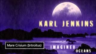Karl Jenkins -   Mare Crisium Introitus