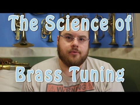 The Science of Brass Tuning | Stuff all brass players should know