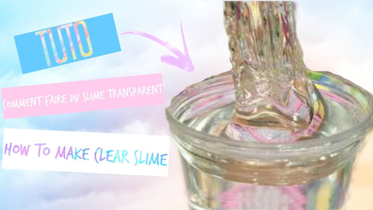 tuto comment faire du slime transparent sans d tergent borax how to make clear slime no. Black Bedroom Furniture Sets. Home Design Ideas