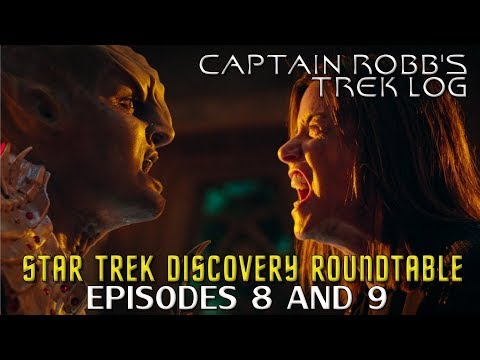 Captain Robb's Trek Log Episode 5-Discovery Roundtable Ep 8 and 9