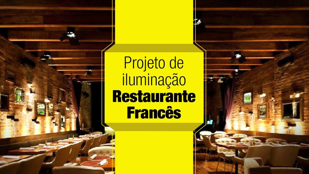 Projeto de ilumina o restaurante franc s youtube for Restaurante frances
