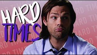 Sam Winchester | Hard Times [HBD Jordan!]