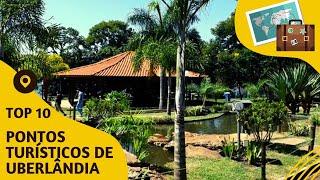 10 pontos turisticos mais visitados de Uberlândia