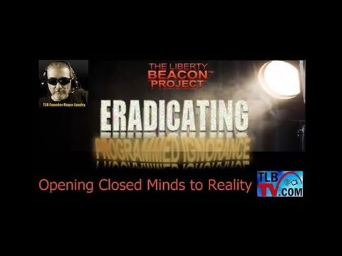 TLBTV : Eradicating Programmed Ignorance - From Mom & Pop to Global News Source