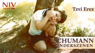 Schumann: Kinderszenen - No. 13: The Poet Speaks   Tzvi Erez