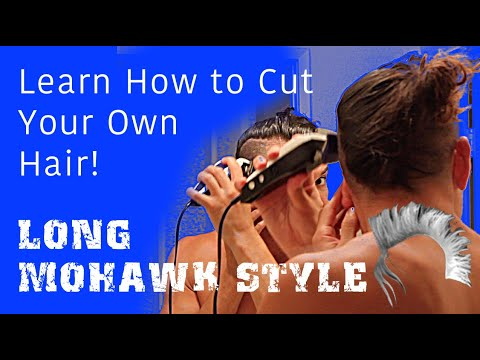 How to Cut Your Own Hair with Clippers - Mohawk :: Highly Entertaining way to Style Your Hair
