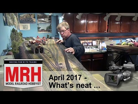 Whats Neat in model railroading | April 2017 Model Railroad Hobbyist | Ken Patterson