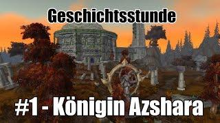 Geschichtsstunde: #1 - Königin Azshara   World of Warcraft Lore