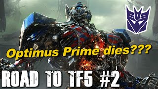 Optimus Prime dies in Transformers 5?? NO WAY!! - [Road to TF5 #2]