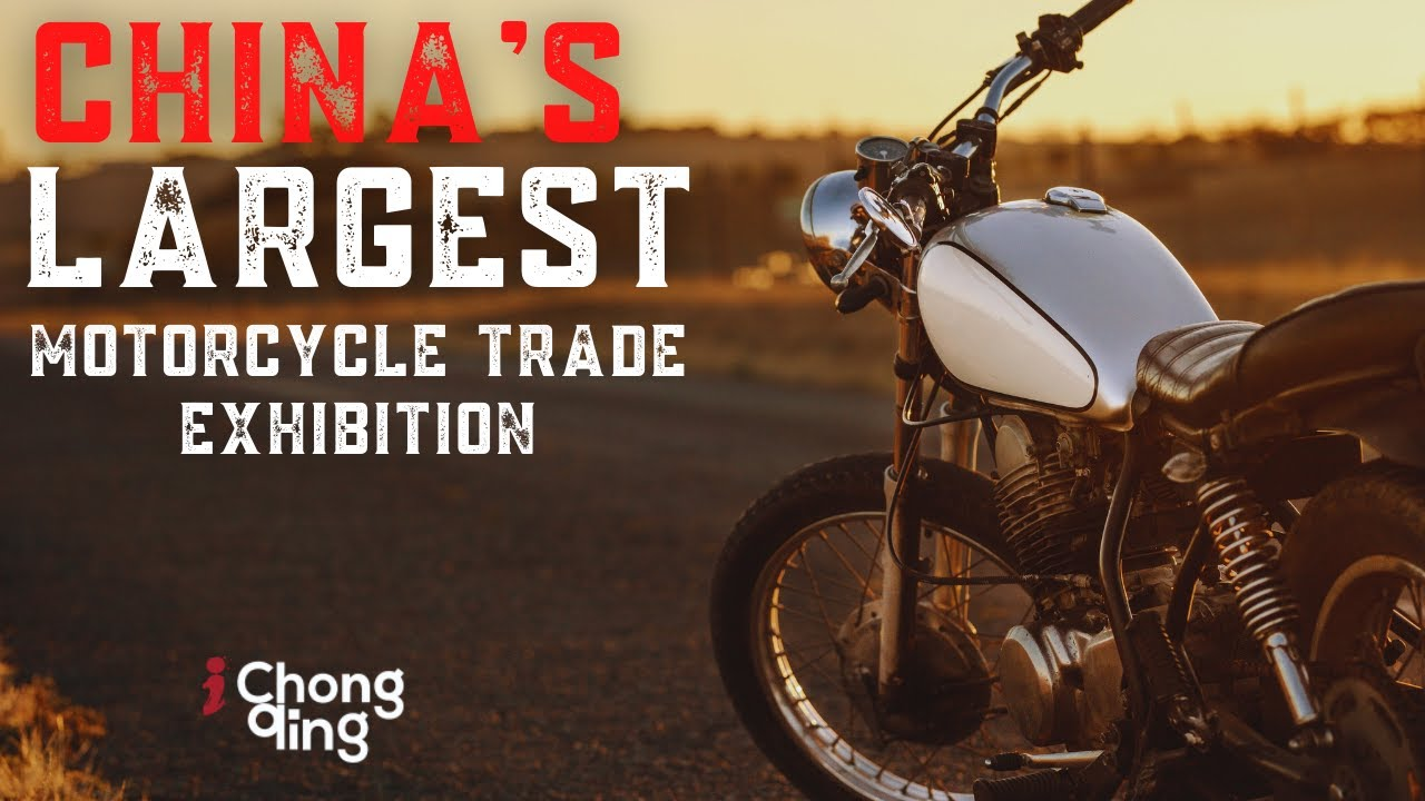 China's Largest Motorcycle Trade Exhibition   Chongqing