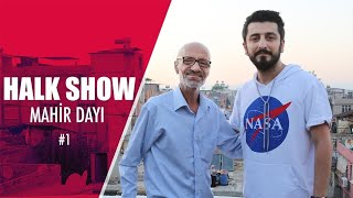 HÜRRİYET MAHALLESİNİN DAYISI MAHİR DAYI - Halk Show (Sansürsüz) #1