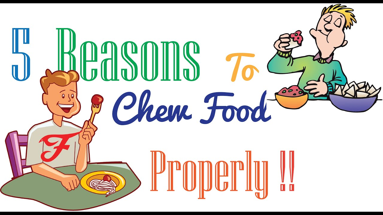 How to Chew Food Properly