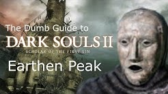 The Dumb Guide to Earthen Peak [Dark Souls 2 SotFS]