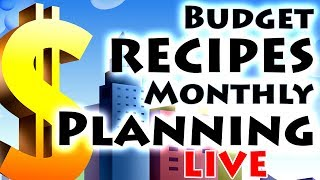 Budget Recipes Monthly Planning LIVE!!