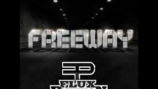 Flux Pavilion - Freeway EP