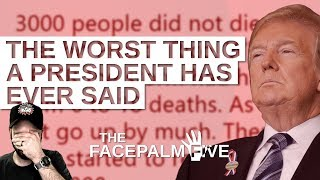 The Worst Thing a President Has Ever Said - The Facepalm Five: September 17, 2018