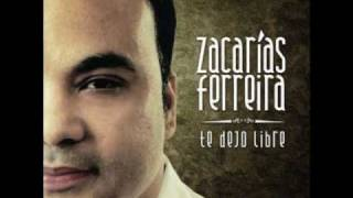 Zacarias Ferreira - Si tu me quieres ver sufrir