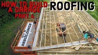 How to Build a Garage Part 4 Roofing