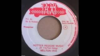 WELTON IRIE Hotter Reggae Music + Vers.