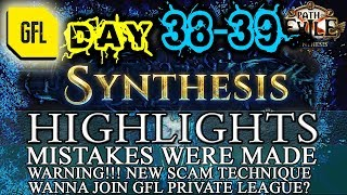 Path of Exile 3.6: SYNTHESIS DAY # 38-39 Highlights SCAMMING THE SCAMMER, MISTAKES WERE MADE