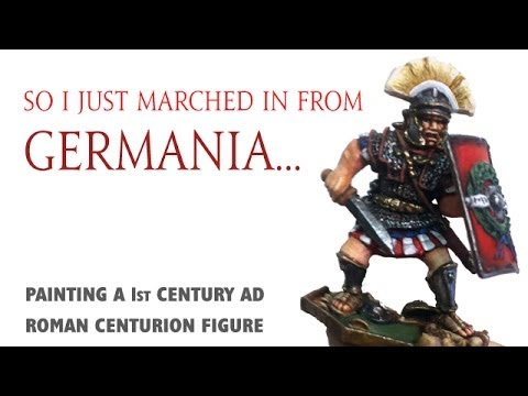 So I just marched in from Germania: Painting a 1st century AD Roman centurion