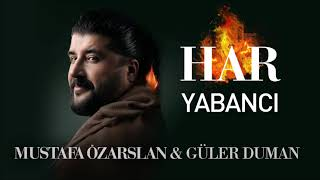 Yabancı - Mustafa Özarslan & Güler Duman Resimi