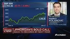 JPMorgan strategist makes bold market call
