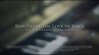 Lou Fellingham - How Great The Love of Jesus | Acoustic | This Changes Everything