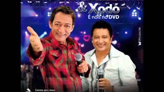 Chico Amado e Xodó - Têm Alguem no Seu Lugar (Part. João Carreiro e Capataz) - DVD 2012