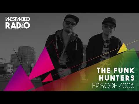 Westwood Radio 006 - The Funk Hunters