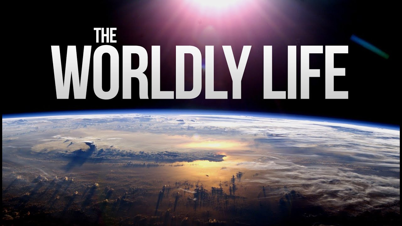 The Worldly Life - DUNYA - YouTube
