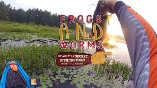 Fishing With Frogs And  Rubber Worms In A Secret Pond
