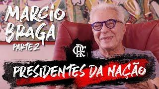 Presidentes da Nação - Marcio Braga - Parte 2