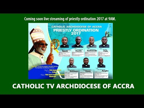 Accra Catholic TV Live (Priestly ordination 2017 Part 1)