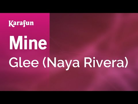 Mine - Glee (Naya Rivera)   Karaoke Version   KaraFun