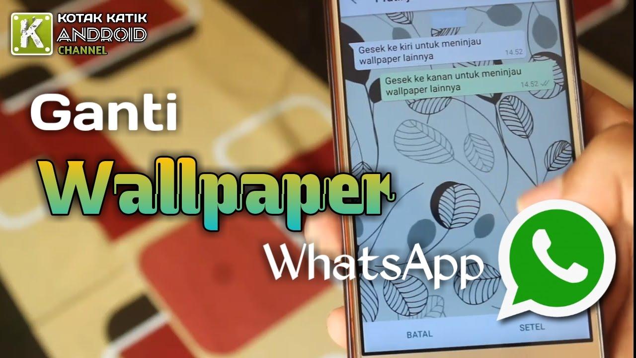 Cara Ganti Wallpaper Chat WhatsApp Dengan Gambar Yang Ada Di Galery HP