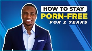 How To Stay Porn Free for Two Years