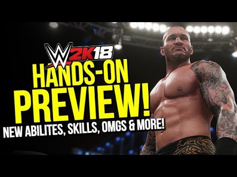 WWE 2K18 Hands-On Preview! New OMGs, Abilities, Skills, Parking Lot, Rumble Updates & More!