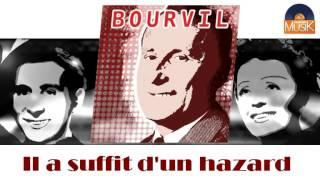 Bourvil - Il a suffit d