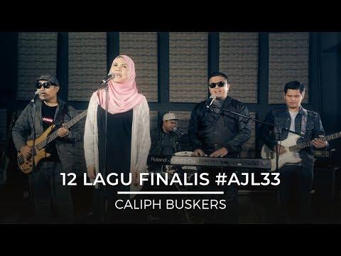 12 Lagu Finalis | #AJL33- Caliph Buskers